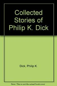 Stock ImageView Larger Image Colected Stories Of Philip K. Dick: Five  Volume Set:  Vol. 1 - Beyond Lies The Wub; Vol. 2 - Second Variety; Vol. 3  - The Father Thing; Volume 4 - The Days Of Perky Pat; Vol. 5 - The Little  Black Box (First Eds.)