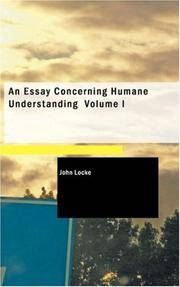 image of An Essay Concerning Humane Understanding, Volume I: MDCXC, Based on the 2nd Edition, Books I. and II. (of 4)