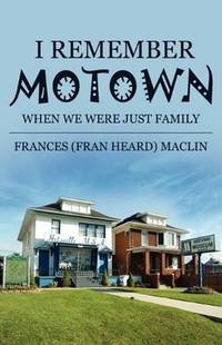 I Remember Motown: When We Were Just Family