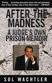 After the Madness : The Story of a Judge in Prison
