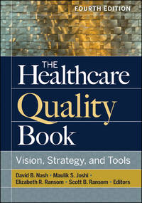 The Healthcare Quality Book Vision, Strategy, and Tool 4TH EDI. (HC)