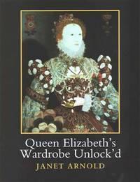 Queen Elizabeth's Wardrobe Unlock'd by Arnold, Janet