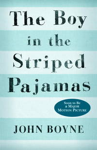 Boy in the Striped Pajamas, The: A Fable