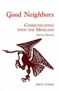 image of Good Neighbors: Communicating with the Mexicans (Interact Series)