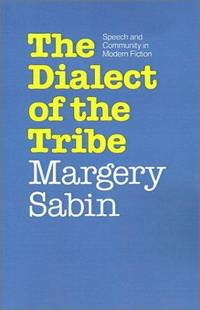 The Dialect of the Tribe: Speech and Community in Modern Fiction by  Margery Sabin - 1st printing,1987 - from Gail Kennon Book-Comber and Biblio.com