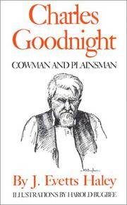 image of Charles Goodnight: Cowman and Plainsman