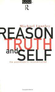 Reason, Truth and Self: The Postmodern Reconditioned