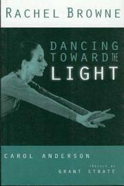 Rachel Browne: Dancing Toward the Light