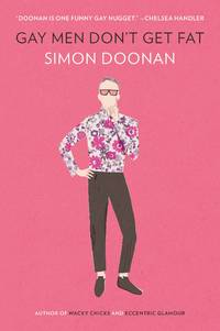 Gay Men Don't Get Fat by  Simon Doonan - Paperback - from Better World Books  and Biblio.com