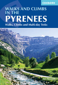Walks and Climbs in the Pyrenees: Walks, climbs and multi-day treks (Cicerone Walking Guides)