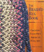 The Braided Rug Book Creating Your Own American Folk Art