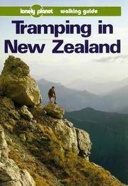 Tramping in New Zealand: A Lonely Planet Walking Guide