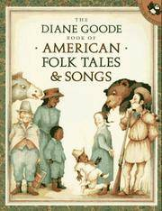 The Diane Goode Book of American Folk Tales & Songs by  Ann Durell - Paperback - 1989 - from Williams Books and Biblio.com