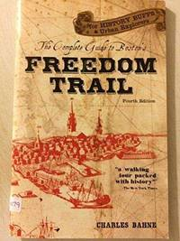 The Complete Guide to Boston's Freedom Trail by  Charles Bahne - Paperback - 2013-05-01 - from Your Online Bookstore (SKU: 0961570539-1-18610098)