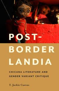 Post-Borderlandia: Chicana Literature and Gender Variant Critique (Latinidad: Transnational...