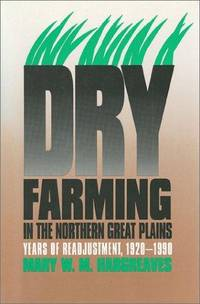 Dry Farming in the Northern Great Plains: Years of Readjustment, 1920-1990