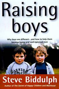 image of Raising Boys: Why Boys Are Different - And How to Help Them Become Happy and Well-Balanced Men