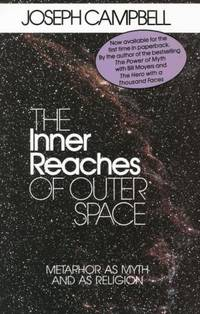 image of Inner Reaches of Outer Space Metaphor As Myth and As Religion