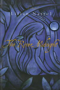 The River Midnight by  Lilian Nattel - Signed First Edition - 1999 - from Rodney's Bookstore and Biblio.com