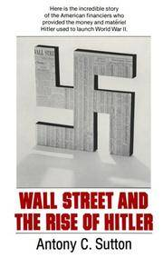 Wall Street & the Rise of Hitler by Antony C. Sutton - Paperback - 1976-06 - from Ergodebooks and Biblio.com