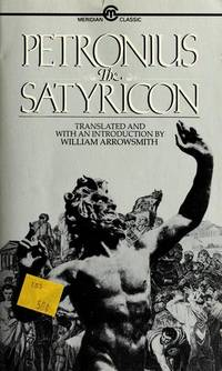 PETRONIUS: THE SATYRICON Translated, with an Introduction