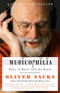 image of Musicophilia: Tales of Music and the Brain, Revised and Expanded Edition