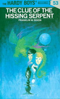 The Clue of the Hissing Serpent : The Hardy Boys Mystery Stories Series No. 53