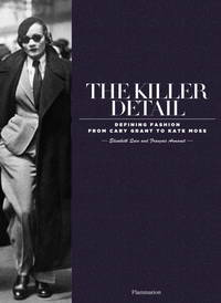 The Killer Detail: Defining Moments in Fashion by  Azzedine [Foreword]  Francois; Alaia - Hardcover - 2013-10-29 - from The Bookman & The Lady and Biblio.co.uk