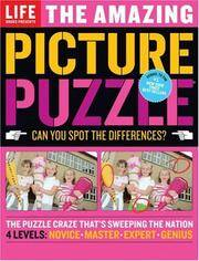 image of Life: The Amazing Picture Puzzle: Can You Spot the Differences? (Life (Life Books))