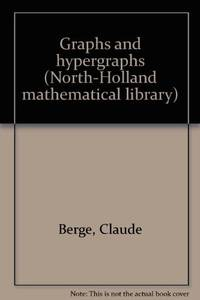 Graphs and Hypergraphs by  Edward  Claude; Minieka - Hardcover - 1973 - from Rob Briggs Books (SKU: 25410)