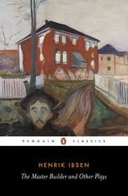 The Master Builder and Other Plays (Penguin Classics)