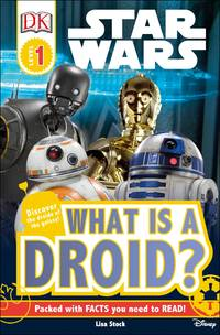 DK Readers L1: Star Wars: What Is a Droid? by  Lisa Stock - Paperback - 1/2/2018 - from BayShore Books LLC (SKU: 9781465467539)