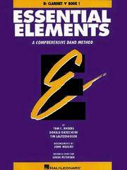 Essential Elements, A Comprehensive Band Method:  Bb Clarinet, Book 1