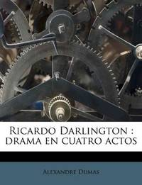 image of Ricardo Darlington: drama en cuatro actos (Spanish Edition)