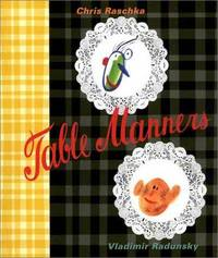 Table Manners by  Chris Raschka - Hardcover - 2001 - from Milwaukee Street Used Books and Biblio.co.uk