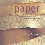 Paper: Practical Papercraft in 30 Creative Projects