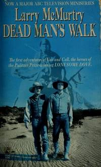 DEAD MAN'S WALK The First Adventures of Gus and Call, the Heroes of  Lonesome Dove