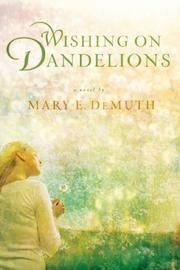 Wishing on Dandelions (Maranatha Series #2)