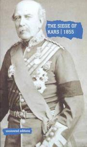 The Siege of Kars, 1855: Defence and Capitulation (Uncovered Editions)