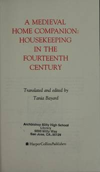A Medieval Home Companion : Housekeeping in the Fourteenth Century