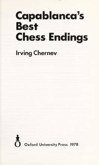 Capablanca's Best Chess Endings (Oxford chess books) by Irving Chernev - Paperback - 1978-09-21 - from Ergodebooks and Biblio.com