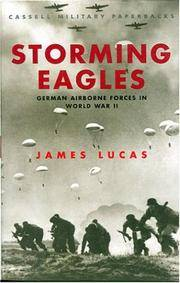 Cassell Military Classics  Storming Eagles: German Airborne Forces in  World War II