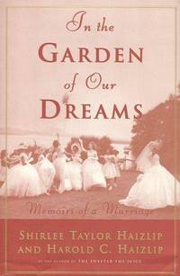 IN THE GARDEN OF OUR DREAM: Memoirs of a Marriage