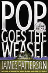 image of Pop! Goes the Weasel (Alex Cross novels) (Random House Large Print)