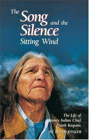 The Song and the Silence: Sitting Wind: The Life of Stoney Indian Chief Frank Kaquitts