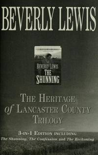 The Heritage of Lancaster County Trilogy: 3-in-1 Edition Including The Shunning/The Confession/The Reckoning