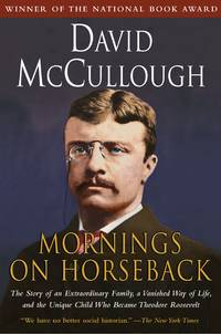 Mornings on Horseback by  David McCullough - Paperback - First Printing - 1982 - from Pat Cramer, Bookseller and Biblio.co.uk