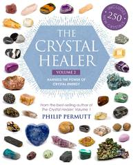 CRYSTAL HEALER, VOL.2: Harness The Power Of Crystal Energy--Includes 250 New Crystals