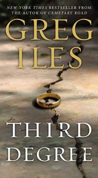 Third Degree: A Novel by Greg Iles - Paperback - [ Edition: Reprint ] - from BookHolders (SKU: 5784159)