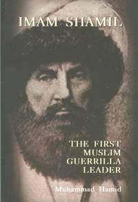 Imam Shamil: The First Muslim Guerrilla Leader